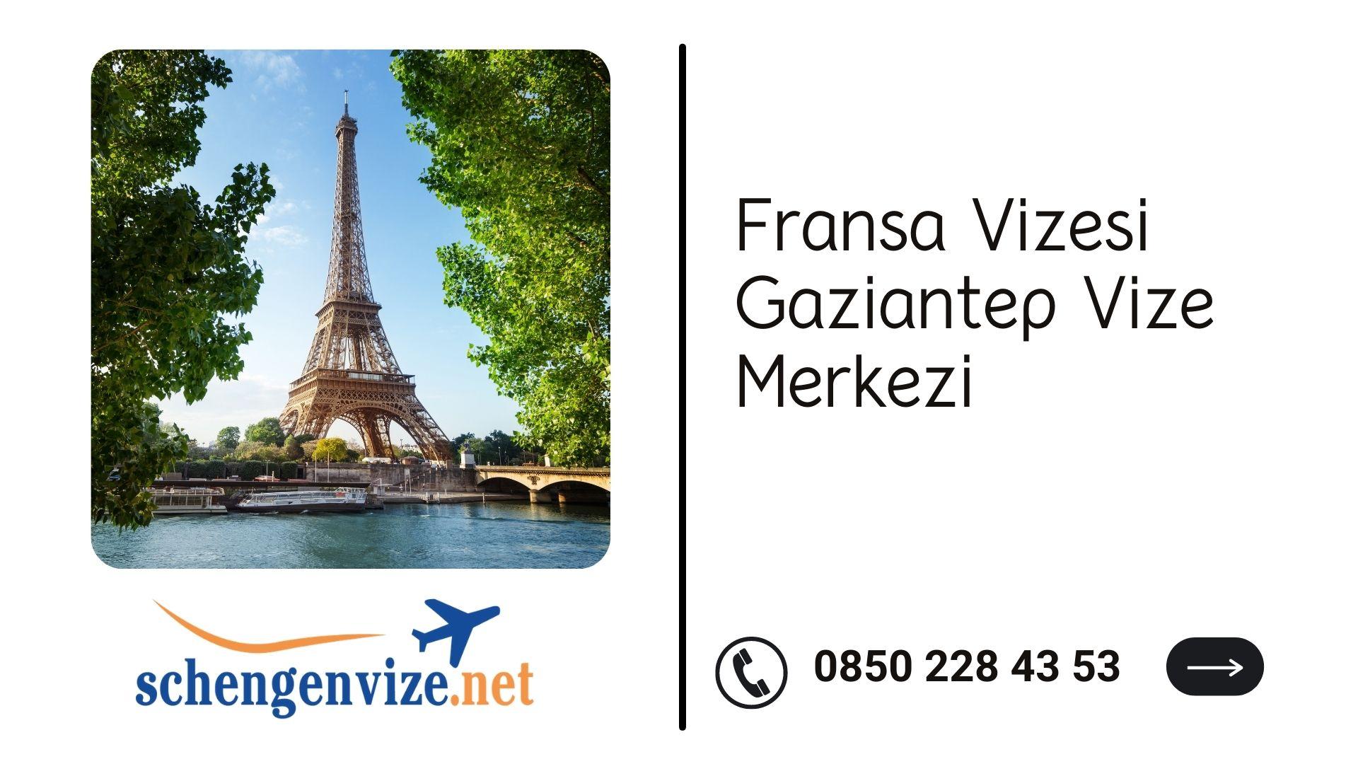 Fransa Vizesi Gaziantep Vize Merkezi