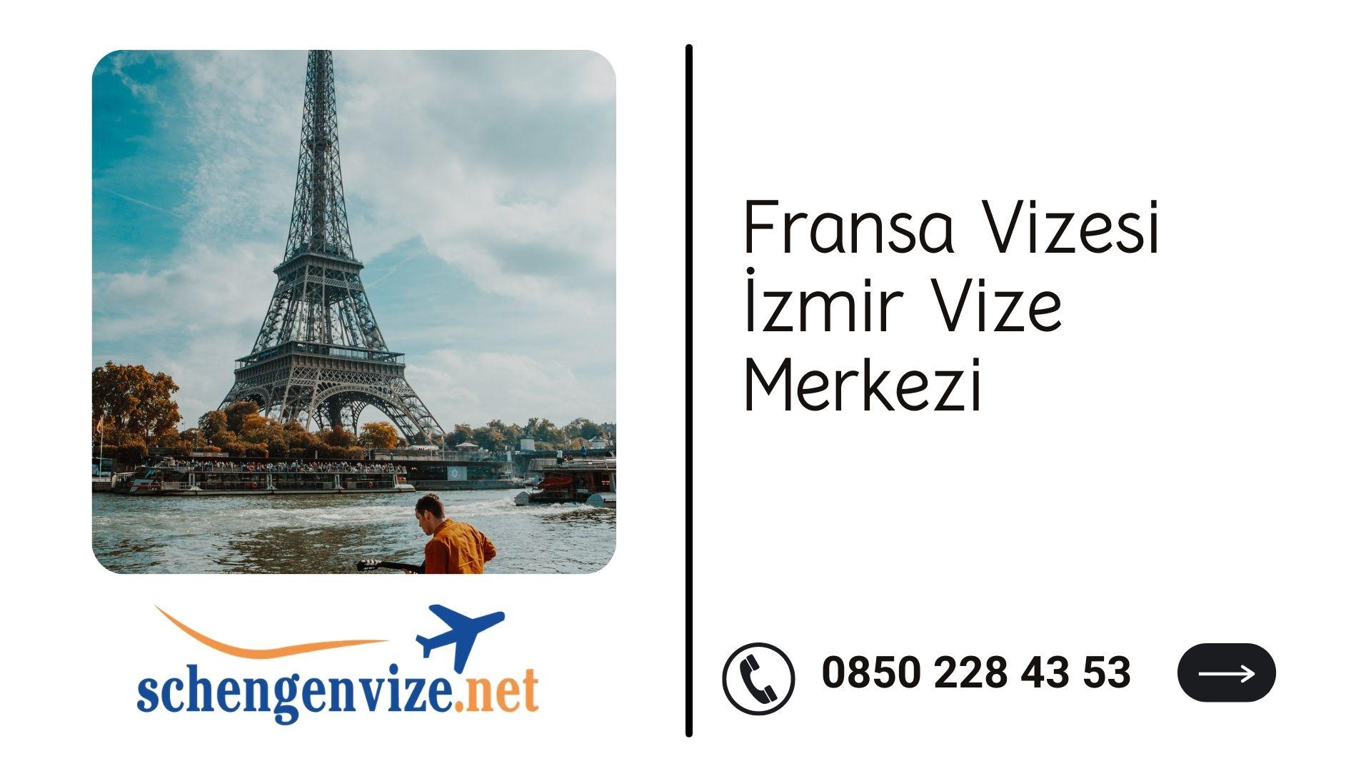 Fransa Vizesi İzmir Vize Merkezi