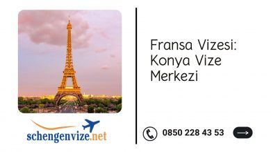 Fransa Vizesi: Konya Vize Merkezi