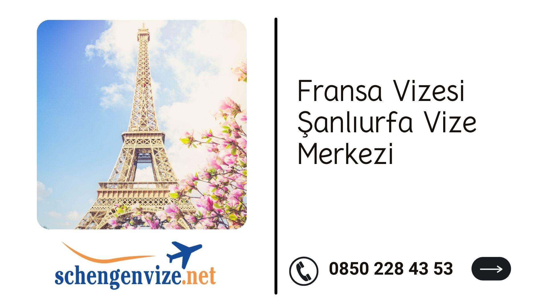 Fransa Vizesi Şanlıurfa Vize Merkezi