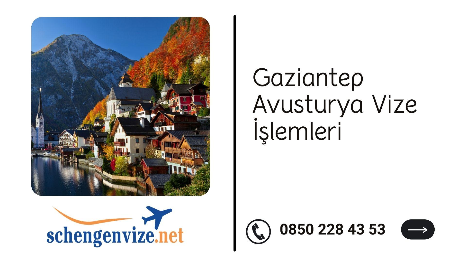 Gaziantep Avusturya Vize İşlemleri