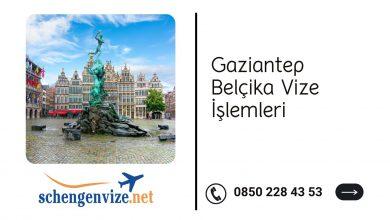 Gaziantep Belçika Vize İşlemleri