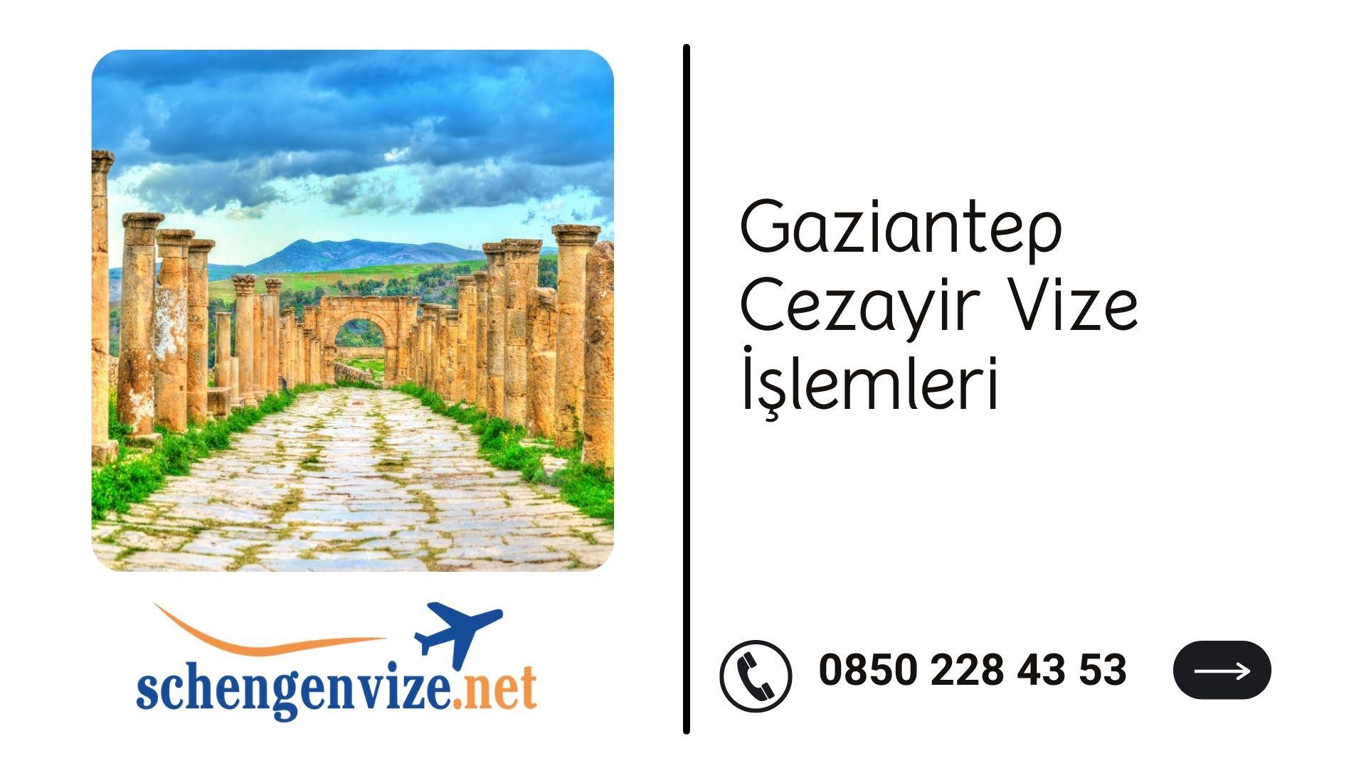 Gaziantep Cezayir Vize İşlemleri