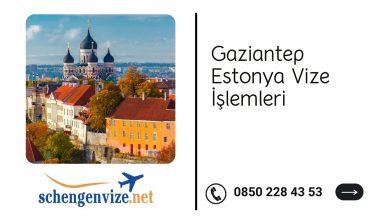Gaziantep Estonya Vize İşlemleri