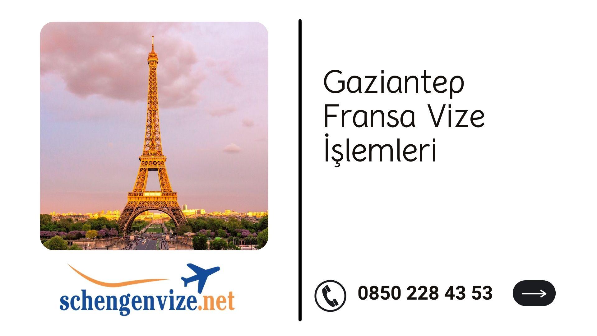 Gaziantep Fransa Vize İşlemleri