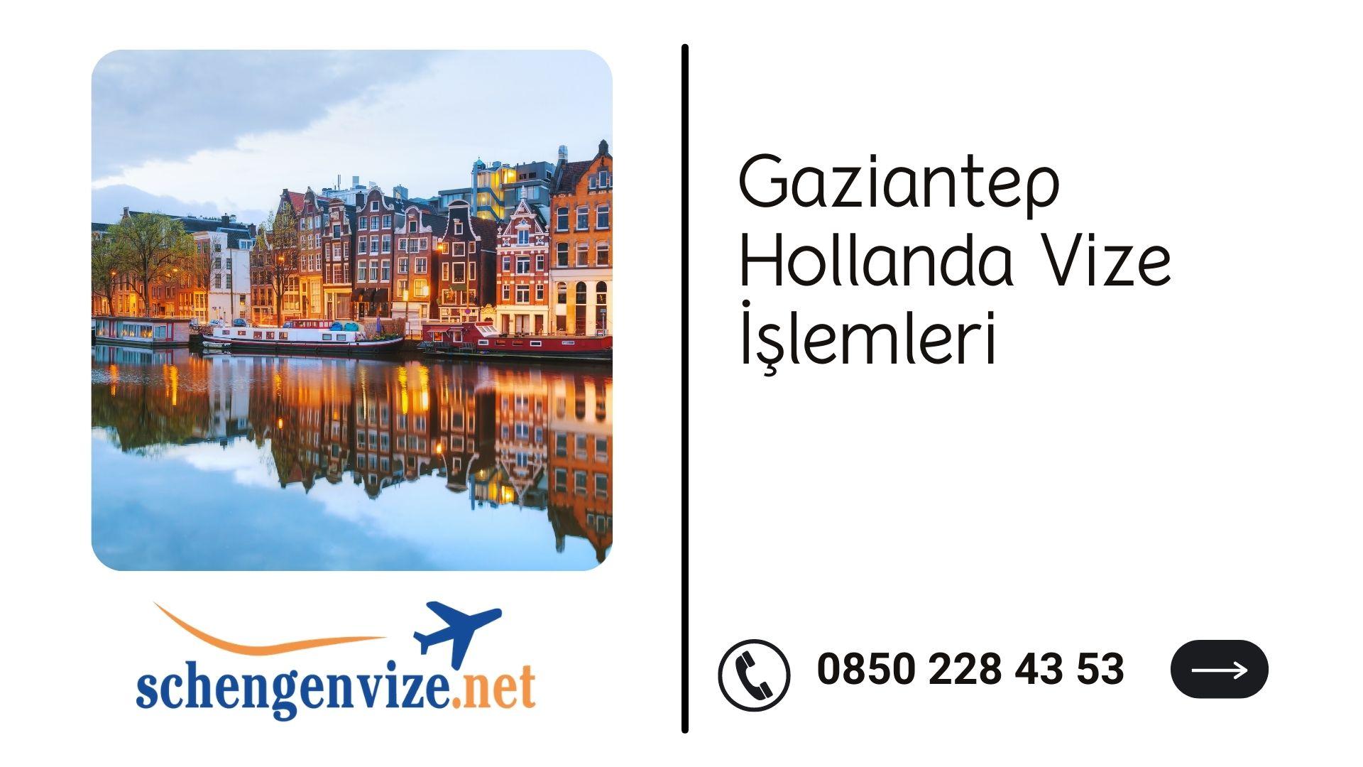 Gaziantep Hollanda Vize İşlemleri
