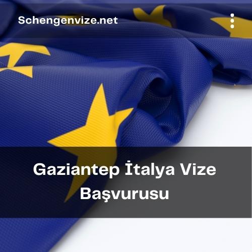 Gaziantep İtalya Vize Başvurusu
