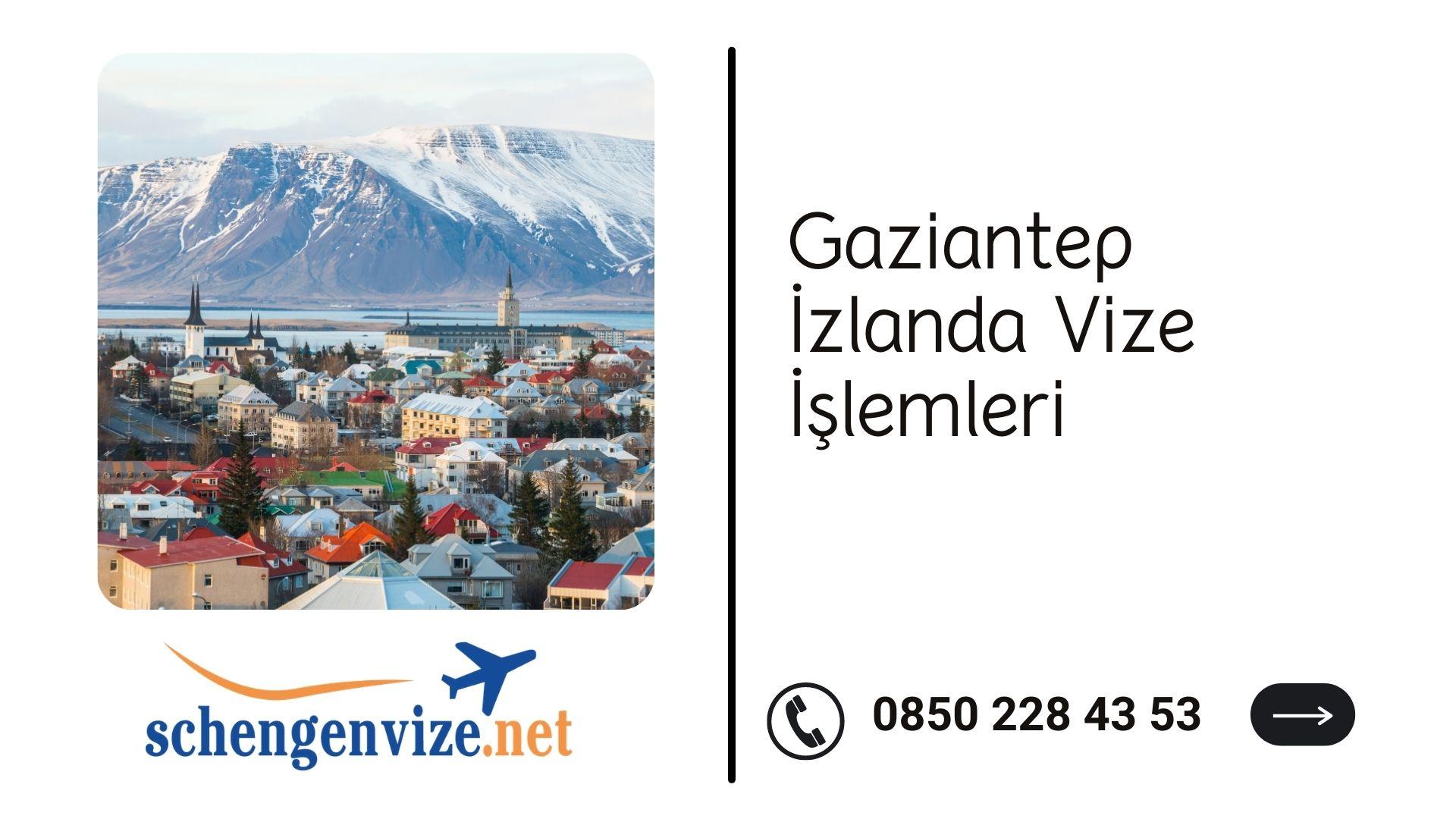 Gaziantep İzlanda Vize İşlemleri