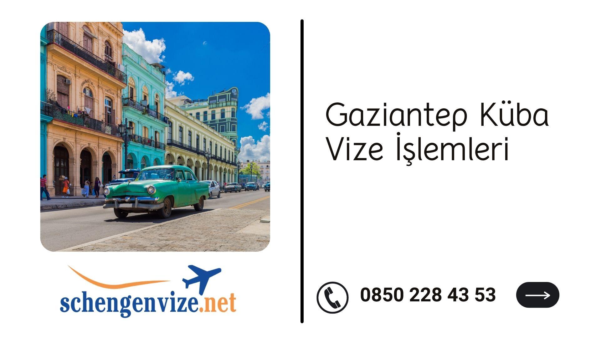Gaziantep Küba Vize İşlemleri