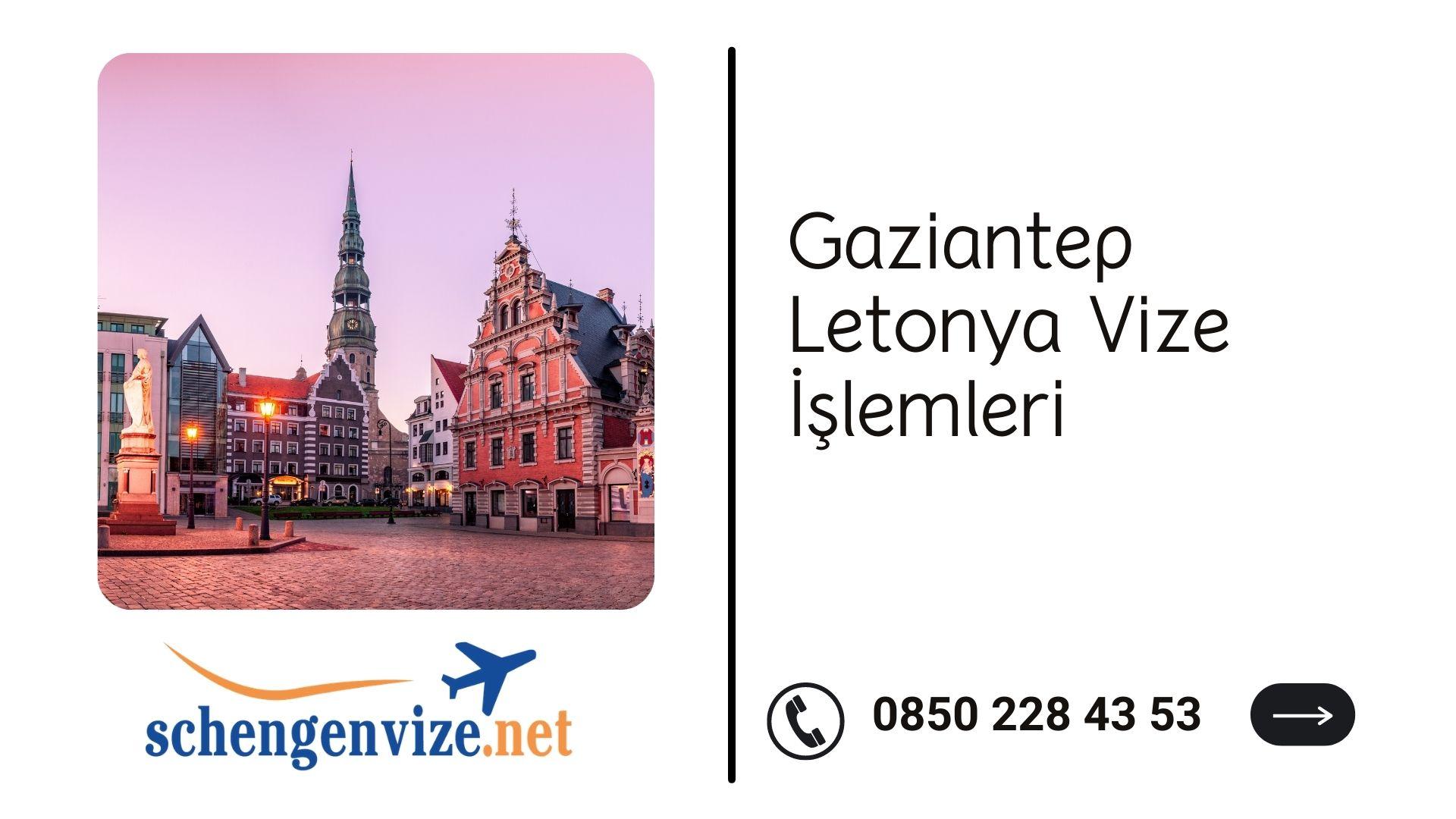 Gaziantep Letonya Vize İşlemleri