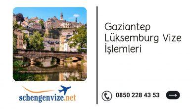 Gaziantep Lüksemburg Vize İşlemleri