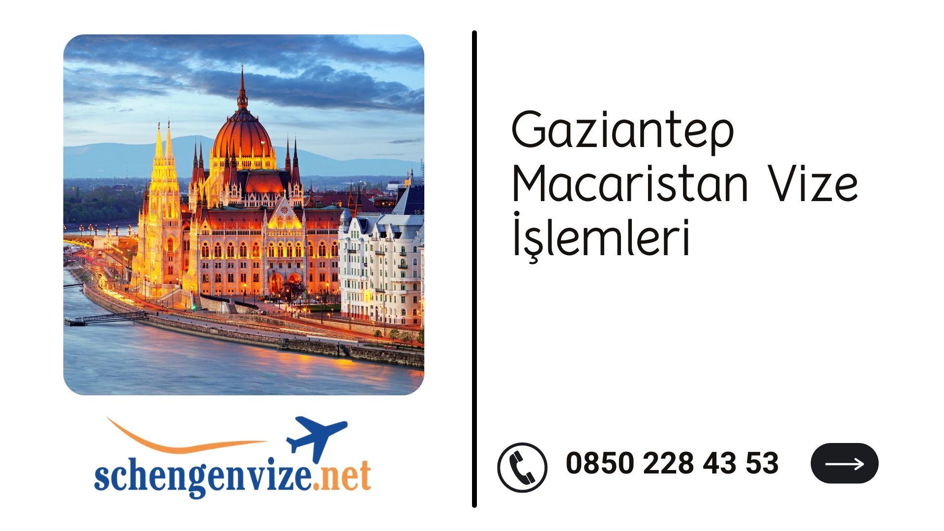 Gaziantep Macaristan Vize İşlemleri