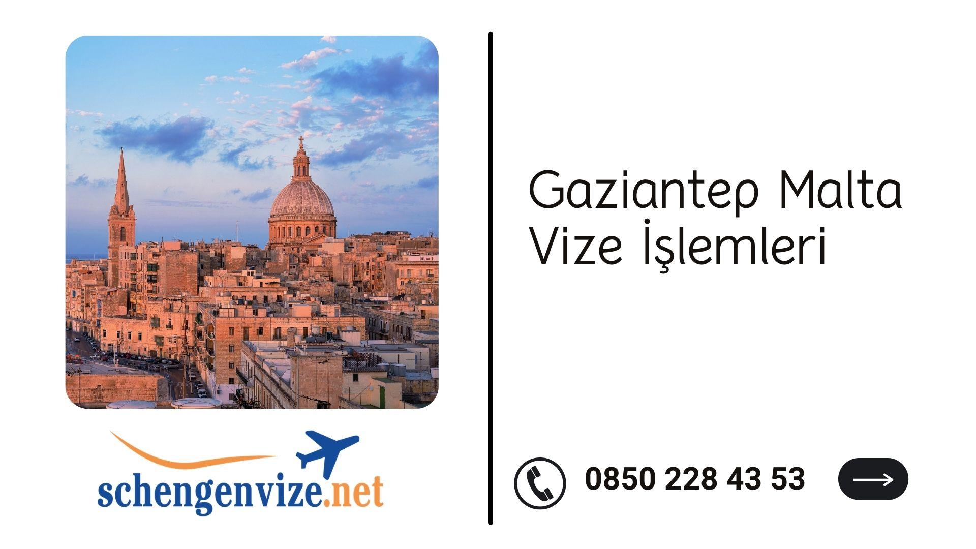 Gaziantep Malta Vize İşlemleri