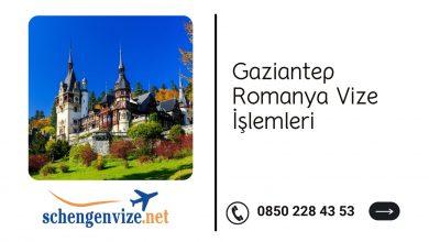 Gaziantep Romanya Vize İşlemleri