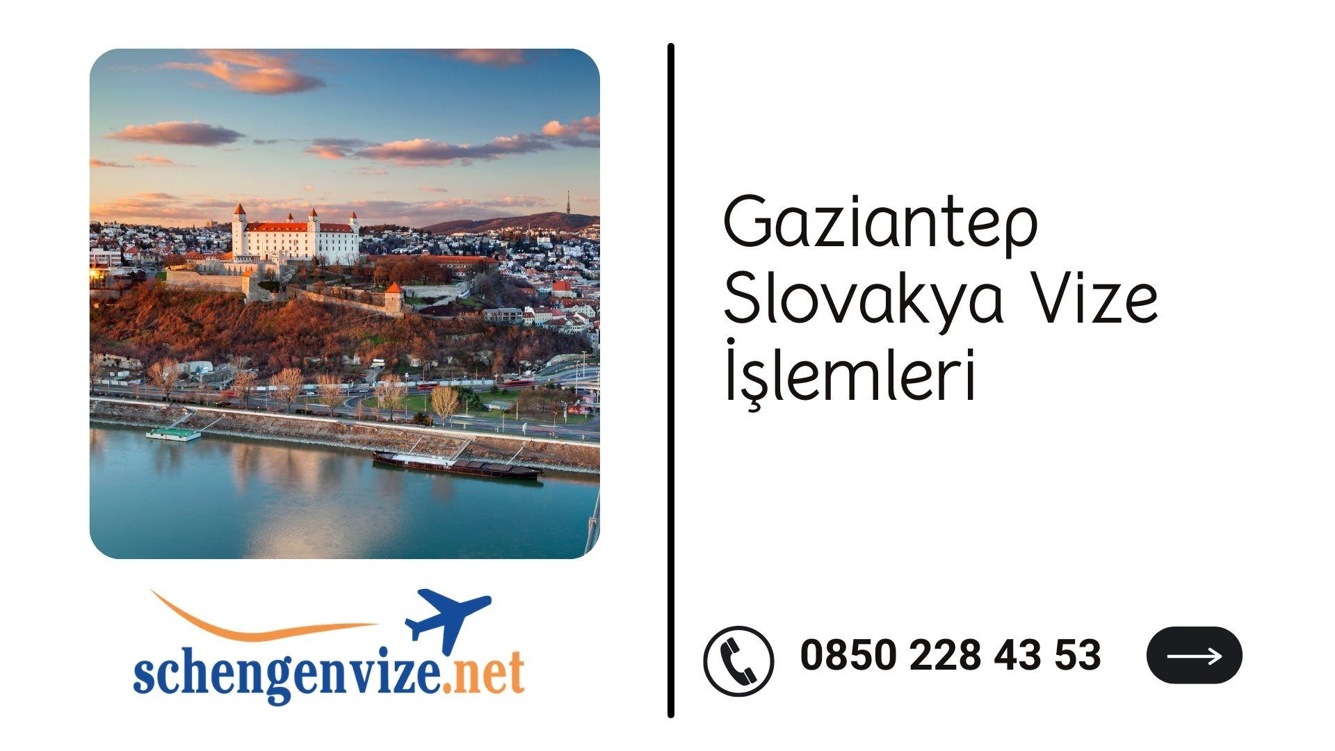 Gaziantep Slovakya Vize İşlemleri