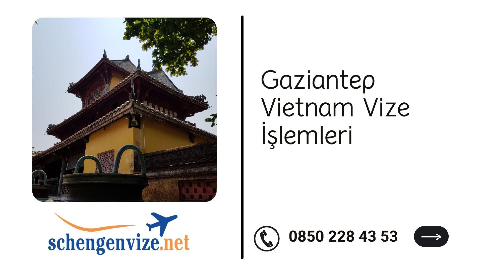 Gaziantep Vietnam Vize İşlemleri