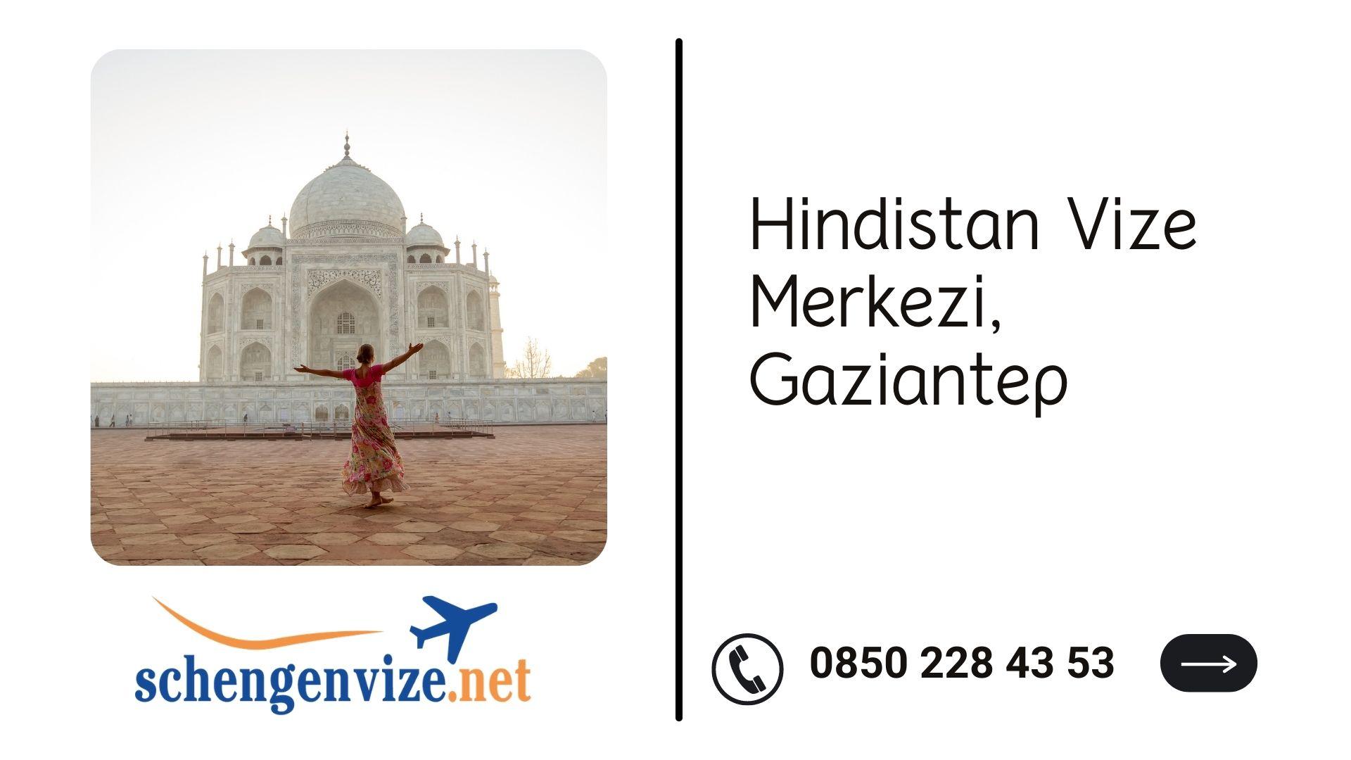 Hindistan Vize Merkezi, Gaziantep