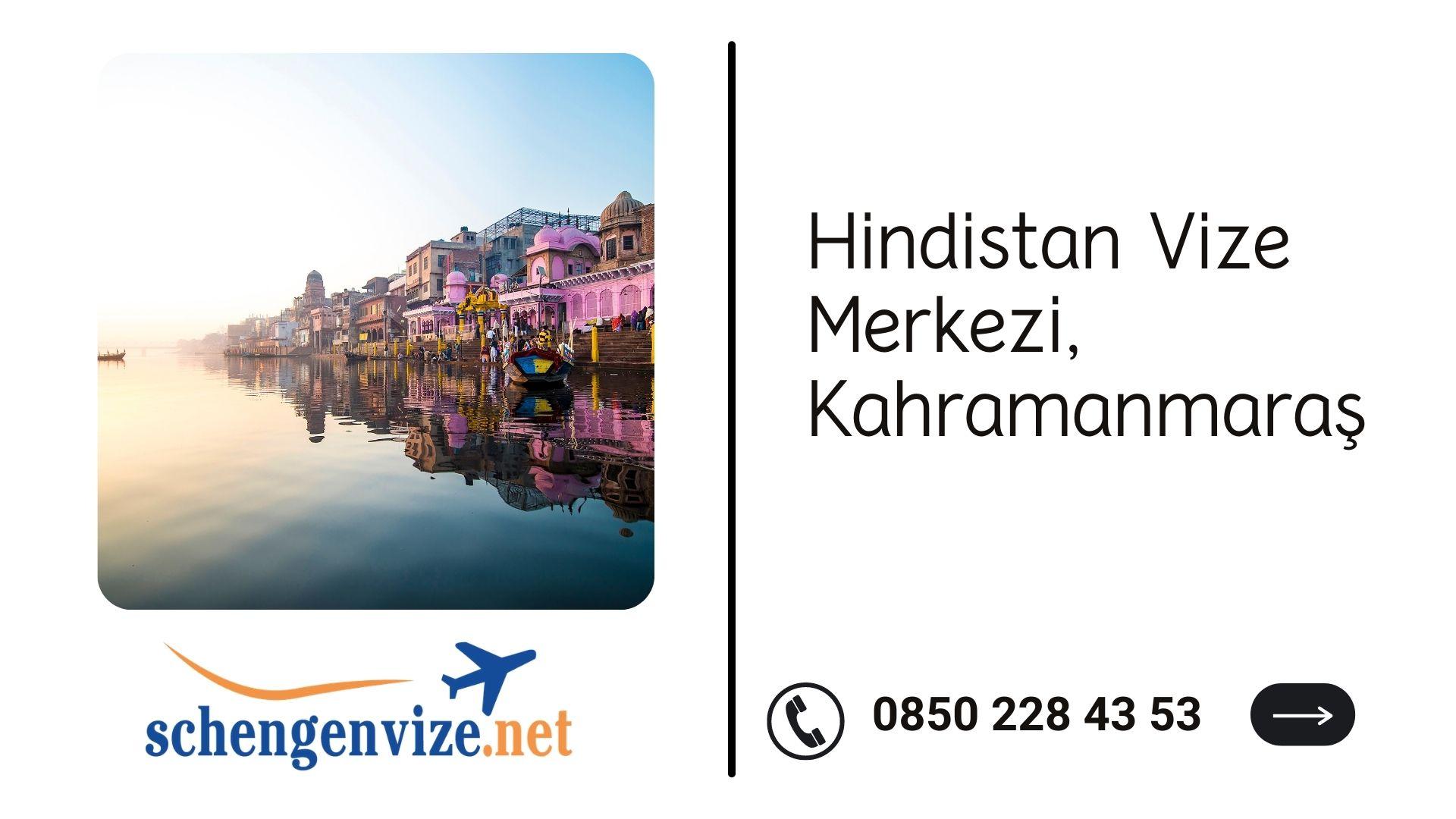 Hindistan Vize Merkezi, Kahramanmaraş