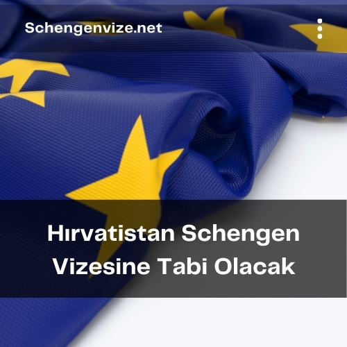 Hırvatistan Schengen Vizesine Tabi Olacak