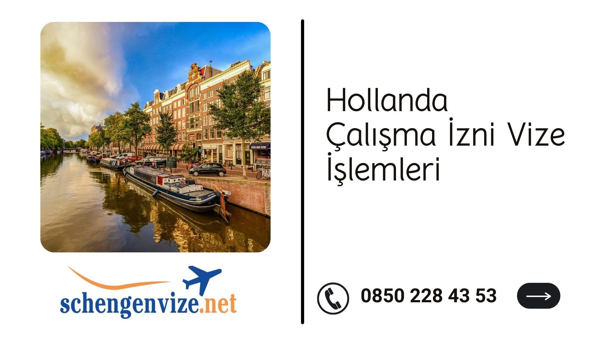 Hollanda Çalışma İzni Vize İşlemleri