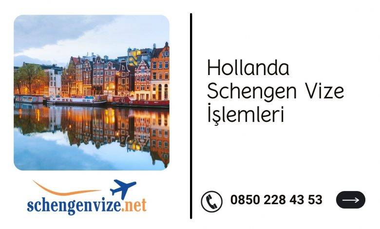 Hollanda Schengen Vize İşlemleri