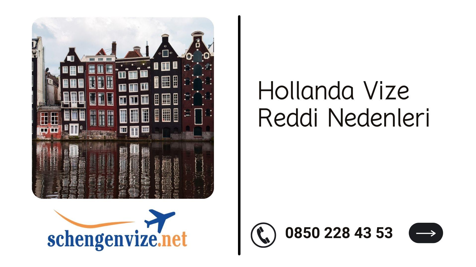 Hollanda Vize Reddi Nedenleri