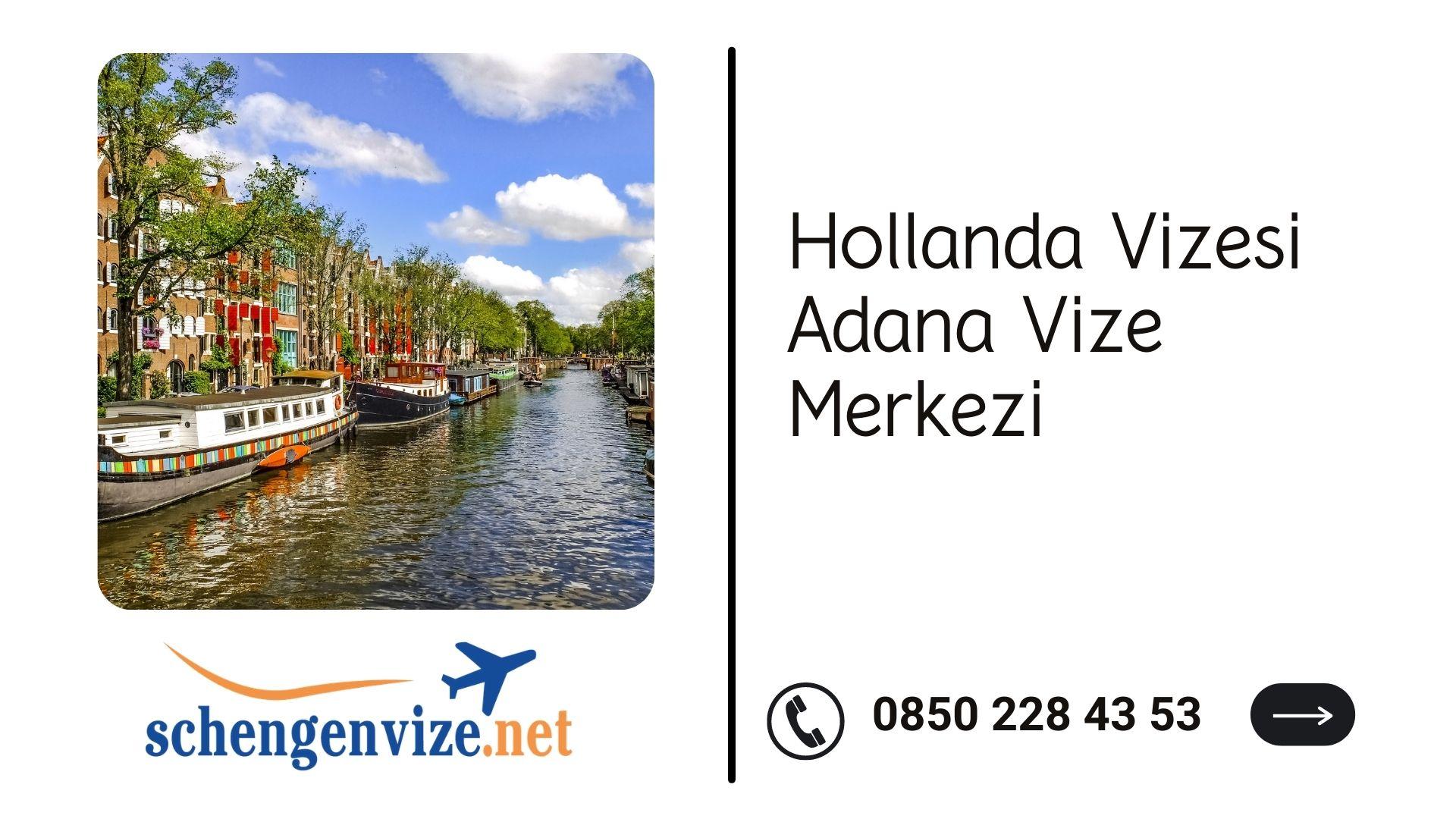 Hollanda Vizesi Adana Vize Merkezi