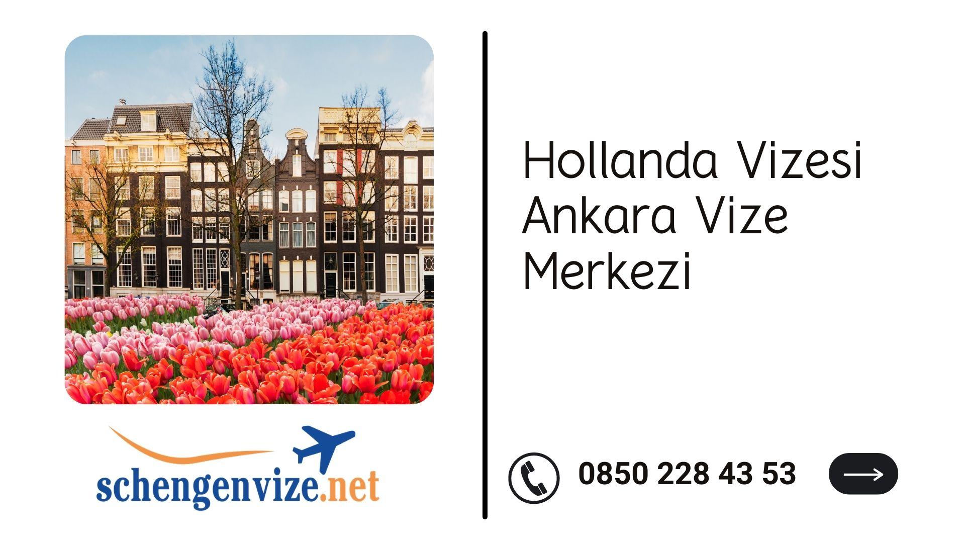 Hollanda Vizesi Ankara Vize Merkezi