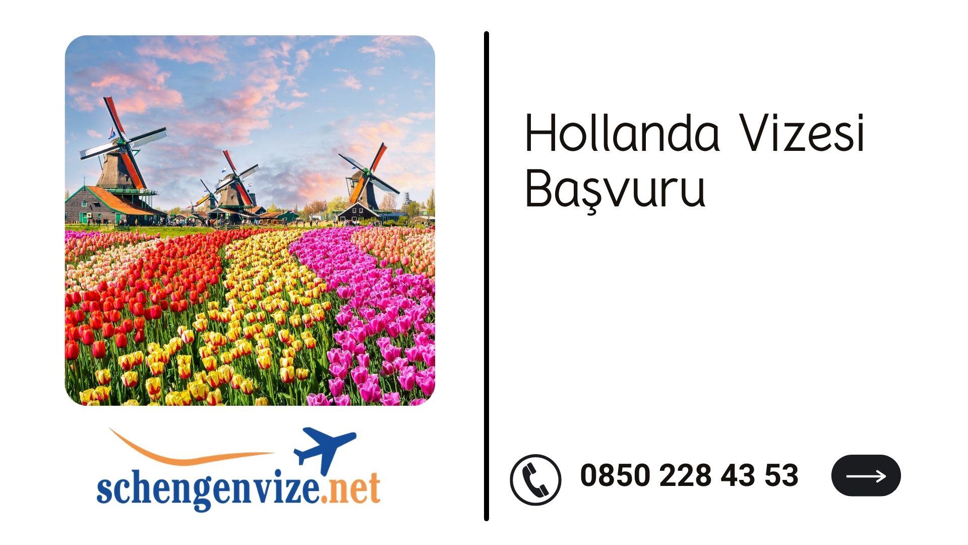 Hollanda Vizesi Başvuru
