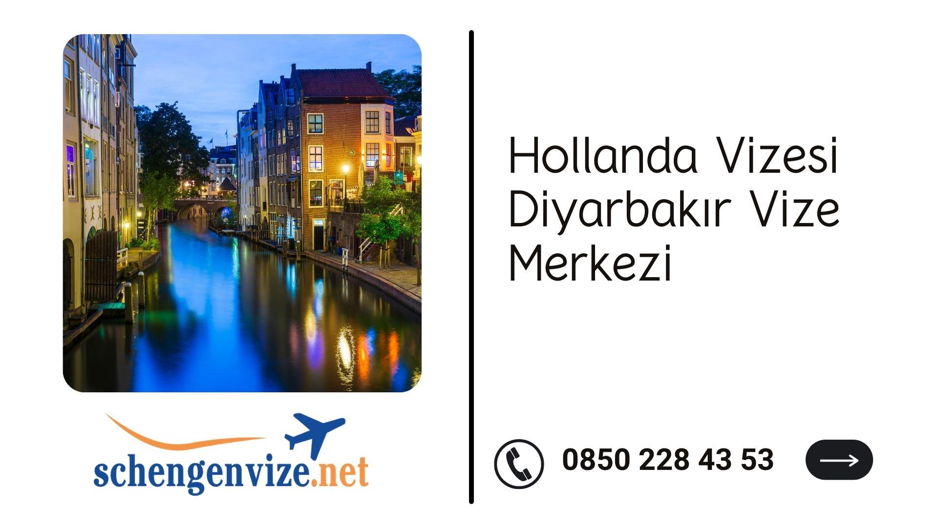 Hollanda Vizesi Diyarbakır Vize Merkezi