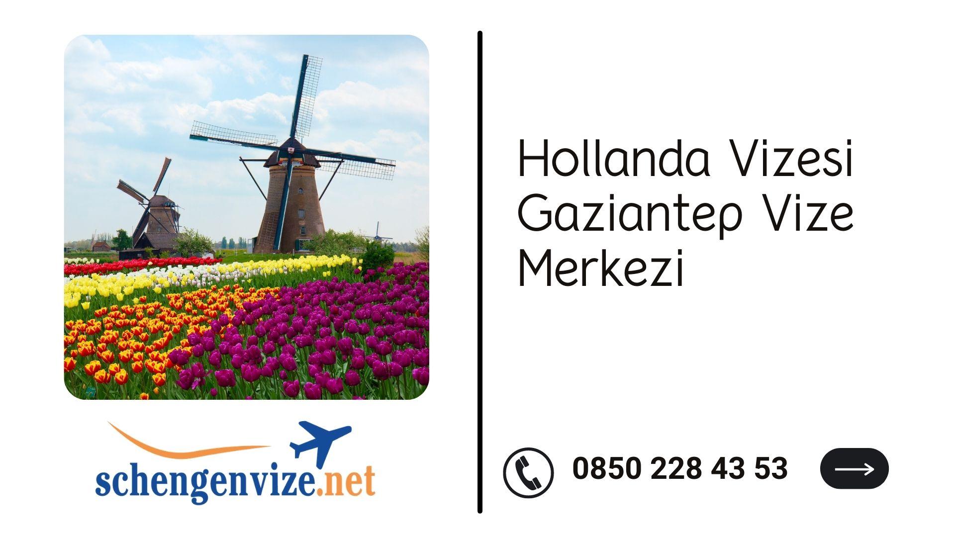 Hollanda Vizesi Gaziantep Vize Merkezi