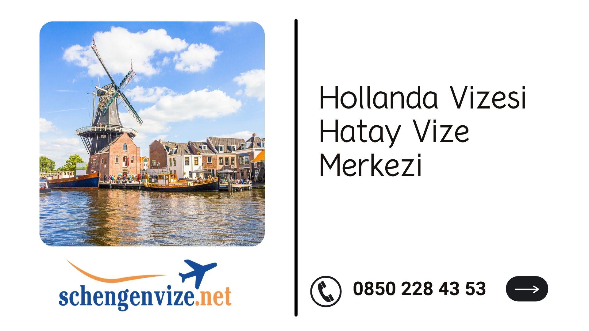 Hollanda Vizesi Hatay Vize Merkezi
