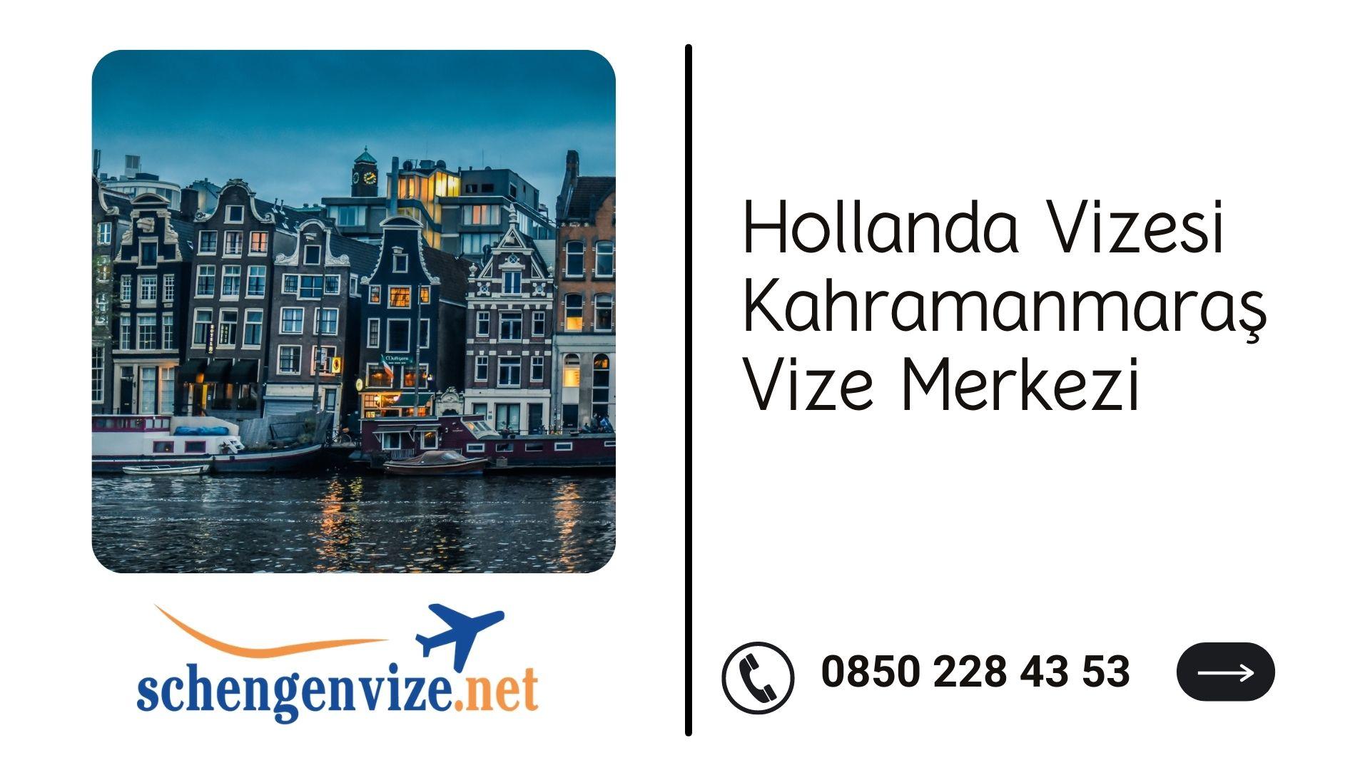 Hollanda Vizesi Kahramanmaraş Vize Merkezi