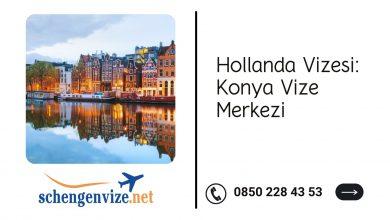 Hollanda Vizesi: Konya Vize Merkezi