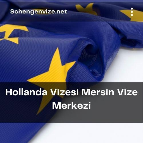 Hollanda Vizesi Mersin Vize Merkezi