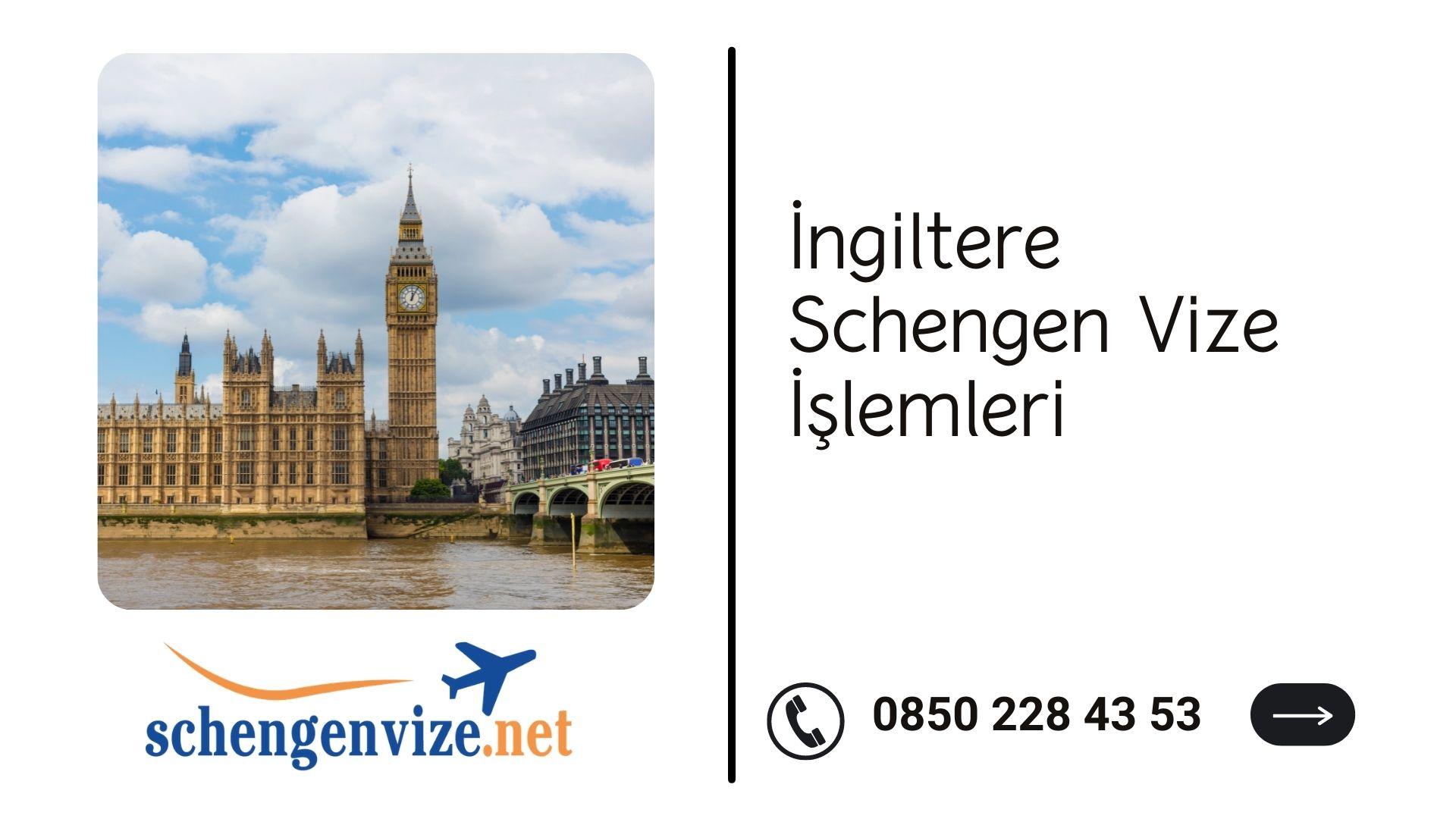 İngiltere Schengen Vize İşlemleri