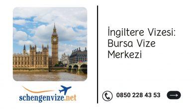 İngiltere Vizesi: Bursa Vize Merkezi