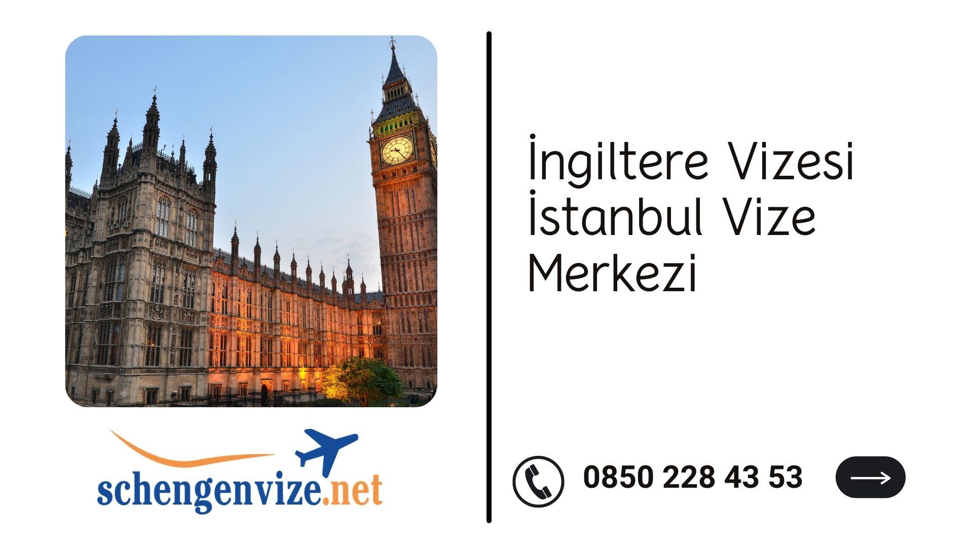 İngiltere Vizesi İstanbul Vize Merkezi