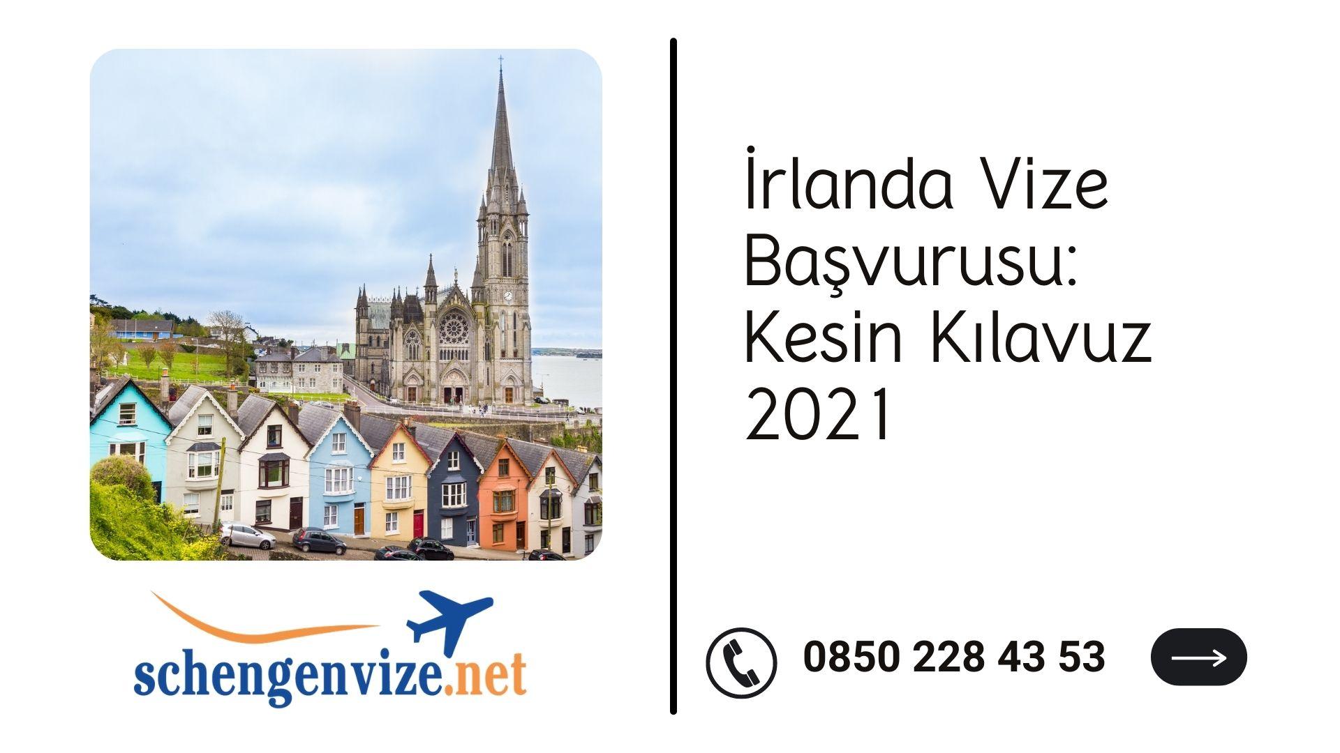 İrlanda Vize Başvurusu: Kesin Kılavuz 2021