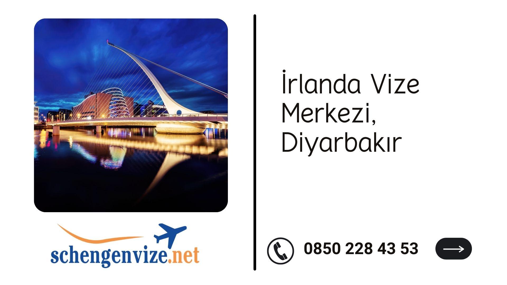 İrlanda Vize Merkezi, Diyarbakır