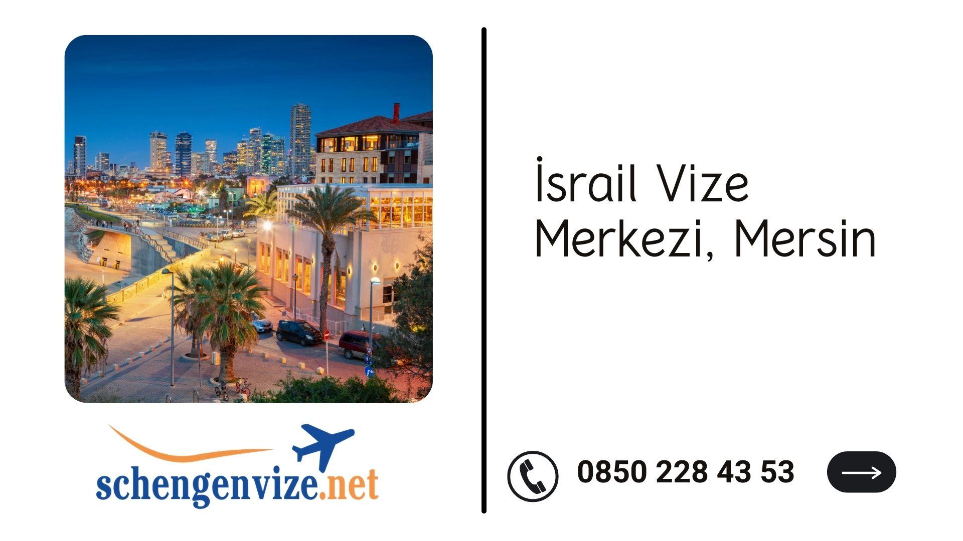 İsrail Vize Merkezi, Mersin