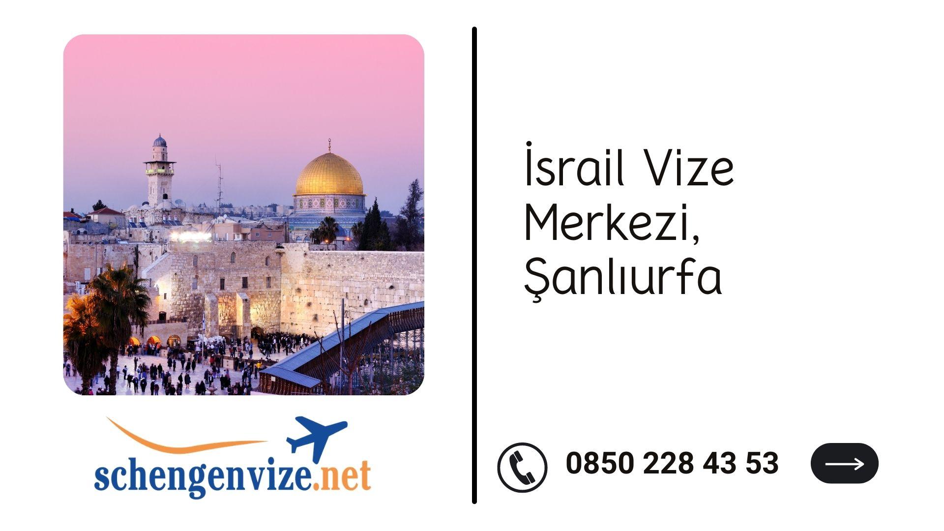 İsrail Vize Merkezi, Şanlıurfa