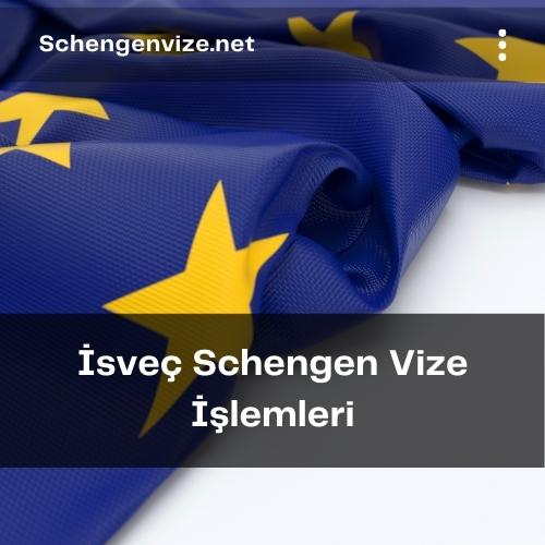 İsveç Schengen Vize İşlemleri