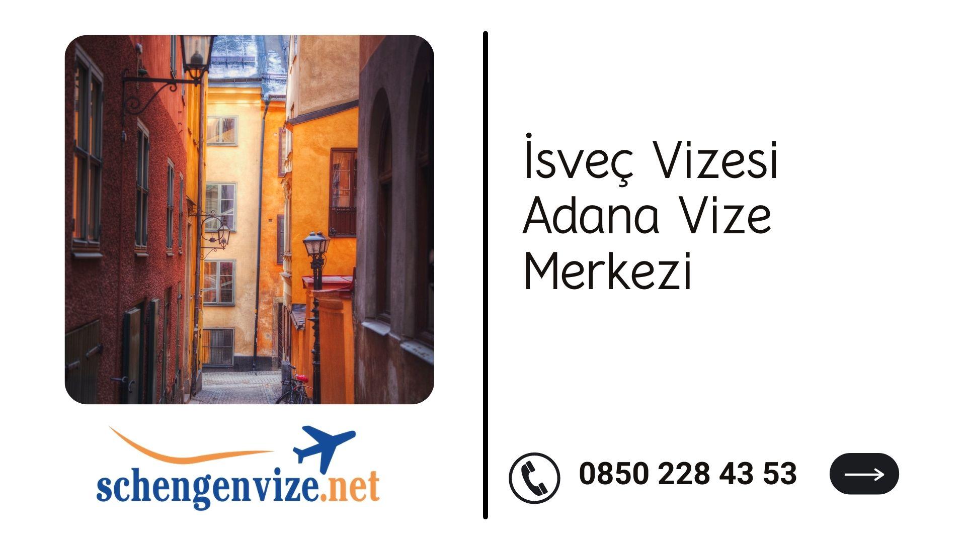 İsveç Vizesi Adana Vize Merkezi