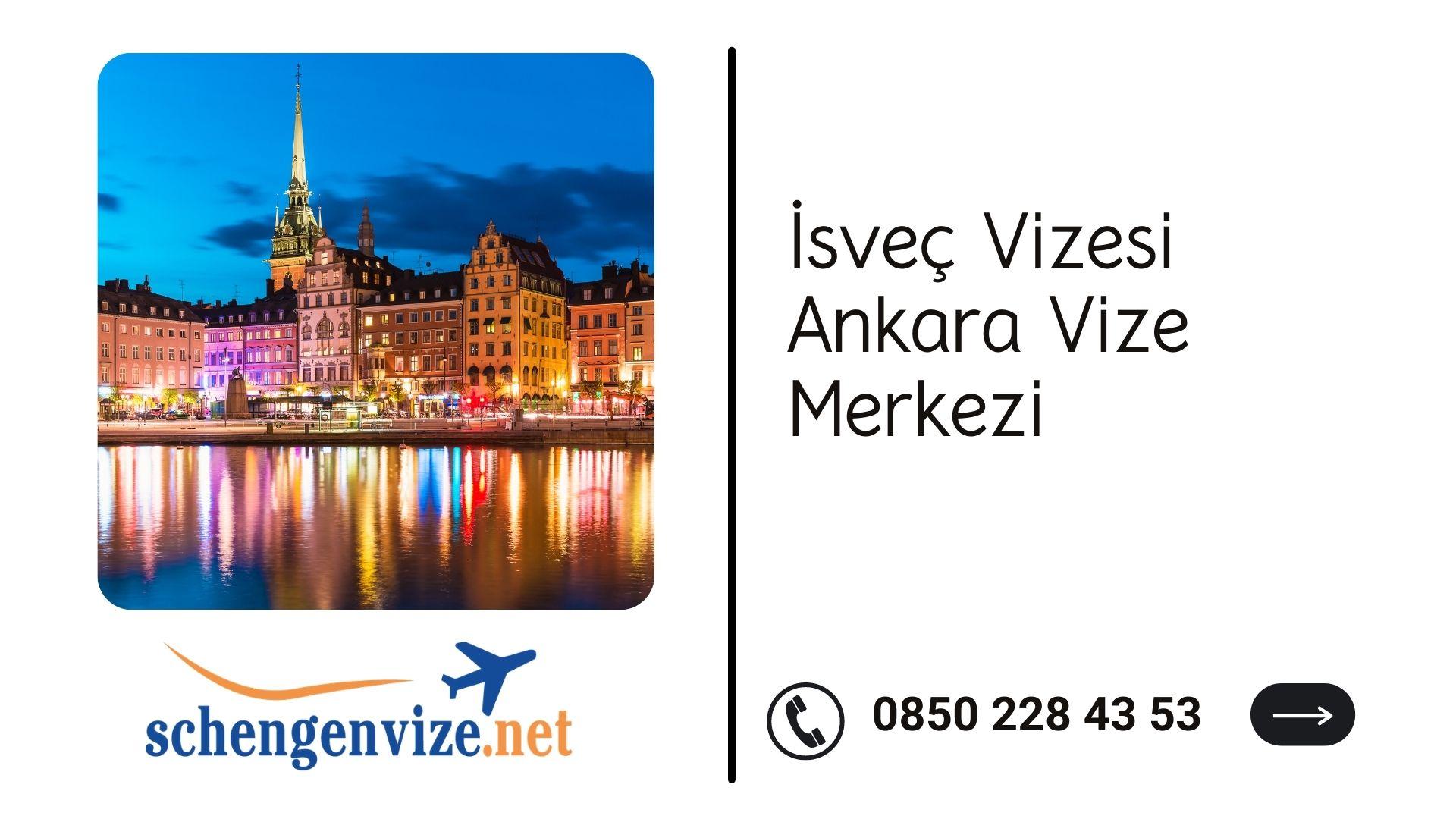 İsveç Vizesi Ankara Vize Merkezi