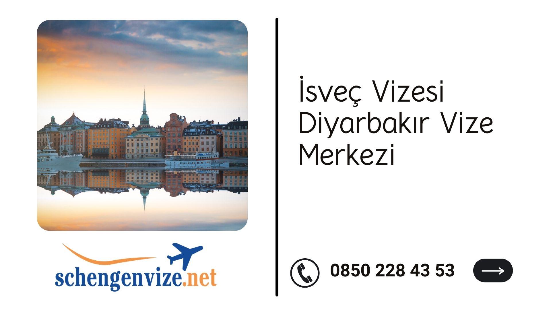 İsveç Vizesi Diyarbakır Vize Merkezi