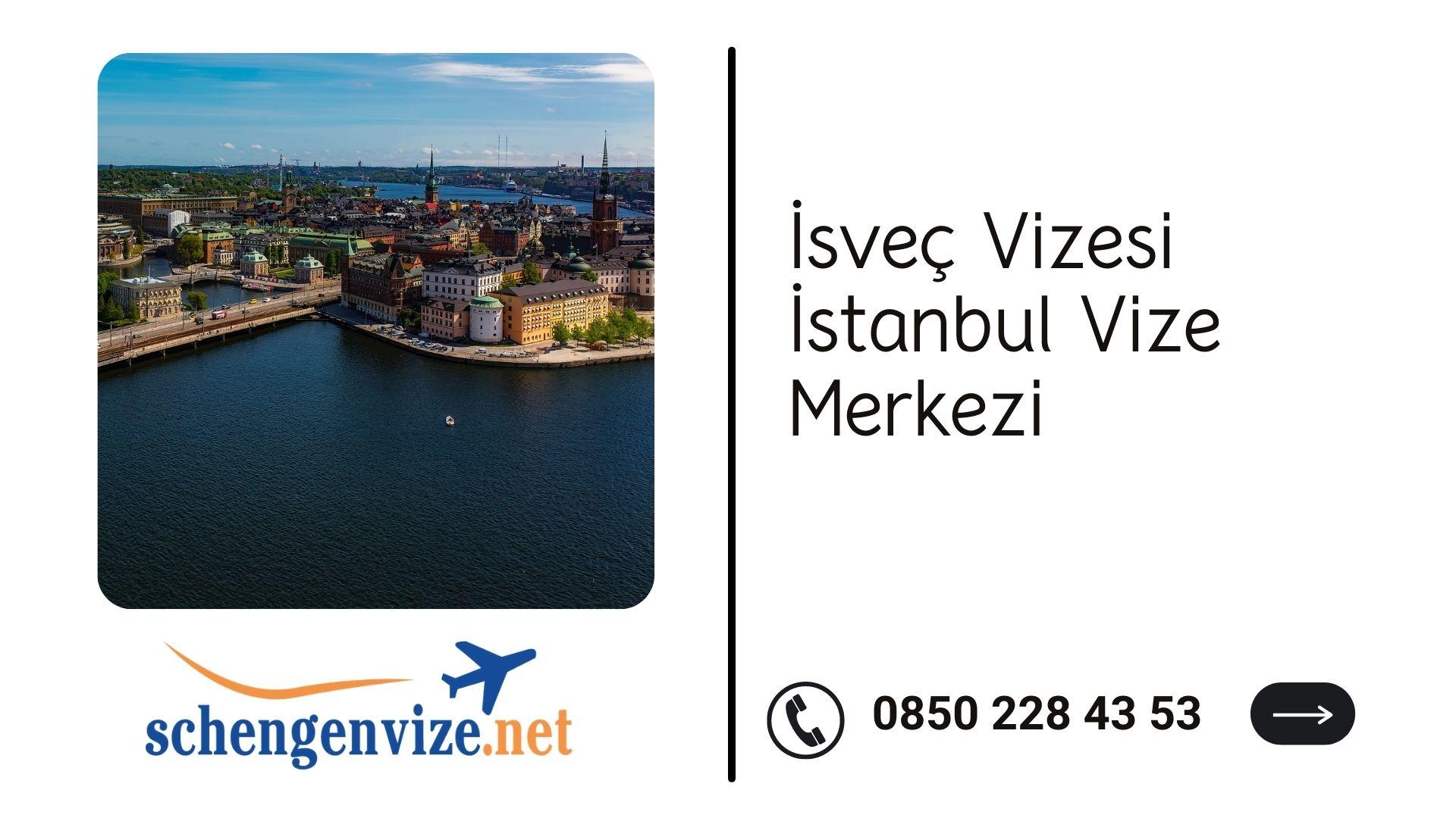 İsveç Vizesi İstanbul Vize Merkezi