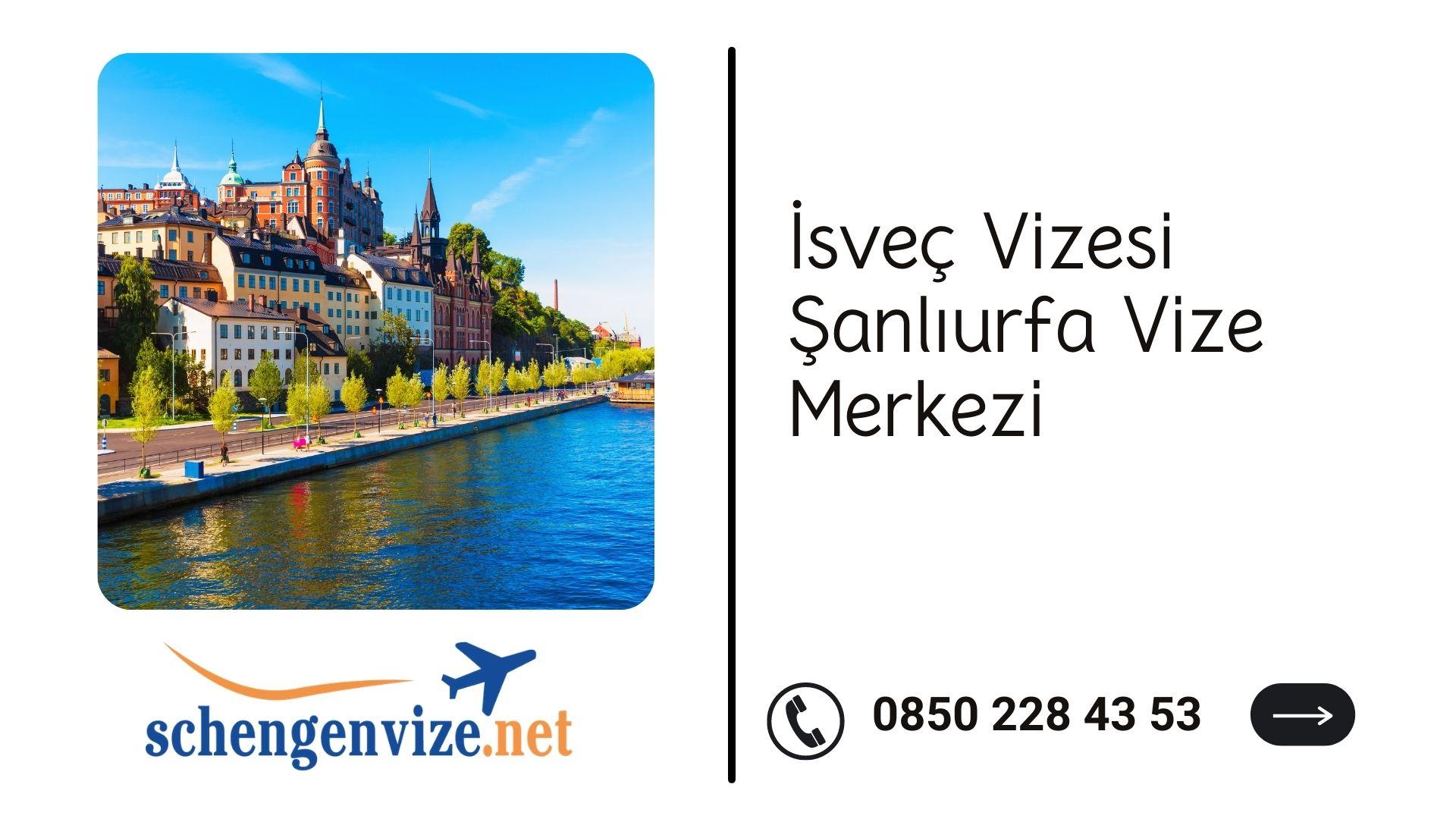 İsveç Vizesi Şanlıurfa Vize Merkezi