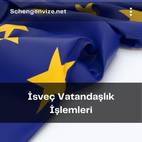 İsveç vatandaşlık işlemleri