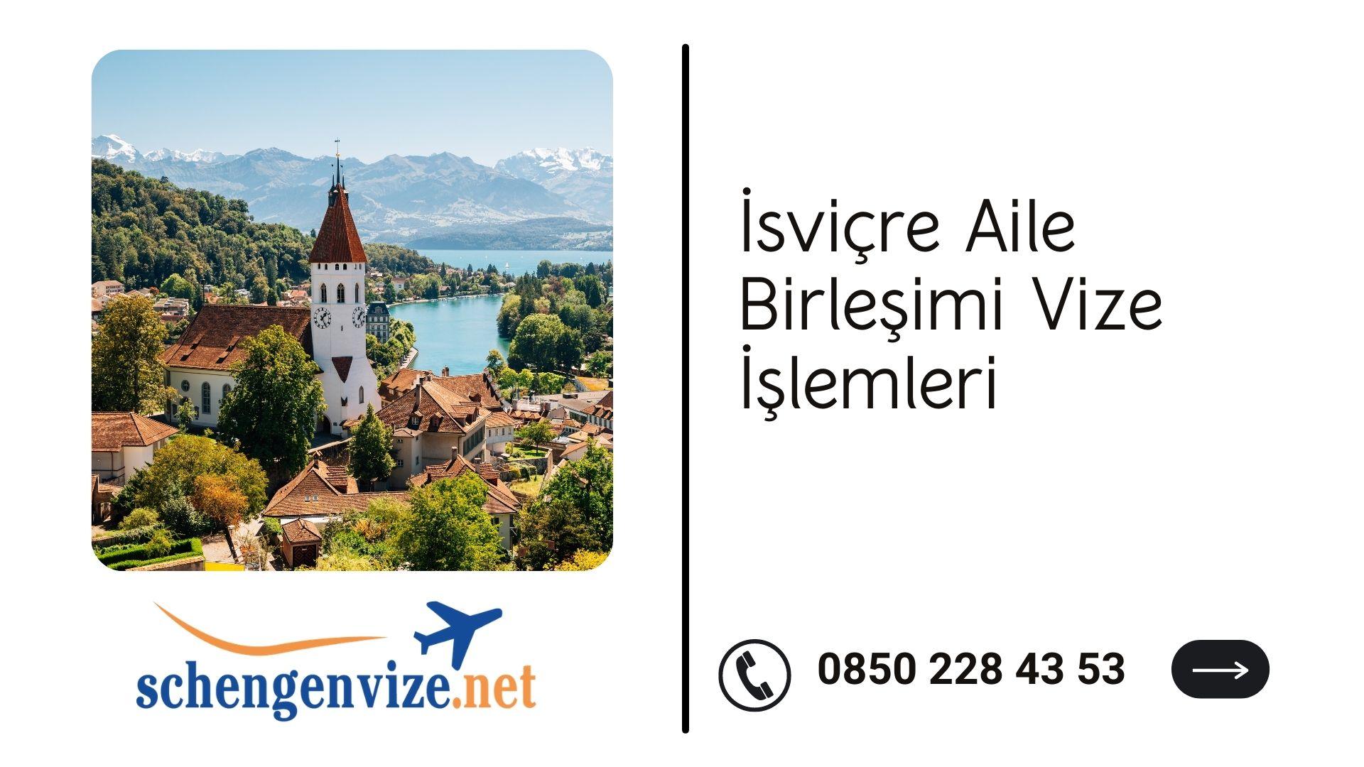 İsviçre Aile Birleşimi Vize İşlemleri